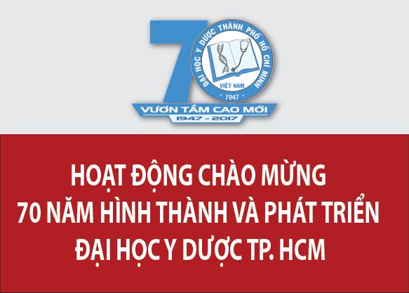 Các hoạt động hướng tới lễ kỉ niệm 70 năm hình thành và phát triển Đại Học Y Dược TP HCM